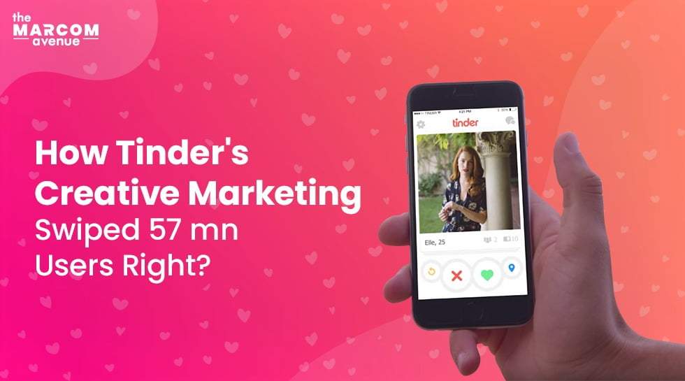 How Tinder's Creative Marketing Swiped 57 Million Users Right?