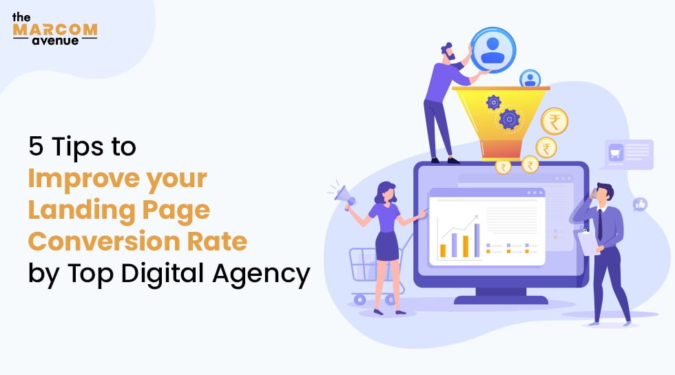 5 Tips to Improve your Landing Page Conversion Rate by Top Digital Agency