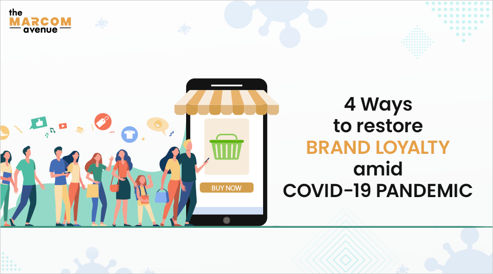 4 Ways to restore brand loyalty amid COVID-19 pandemic