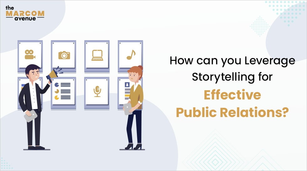 How can you Leverage Storytelling for Effective Public Relations?