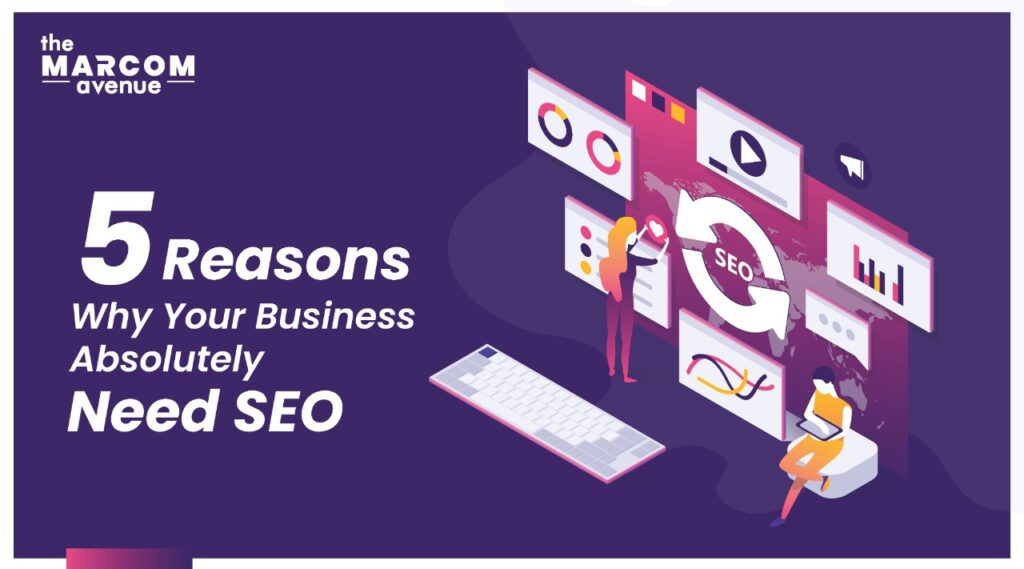 5 reasons why your business absolutely need SEO