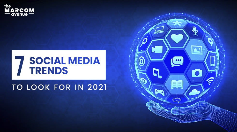 7 Social Media Trends to Look for in 2021
