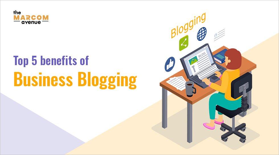 Top 5 Benefits of Business Blogging